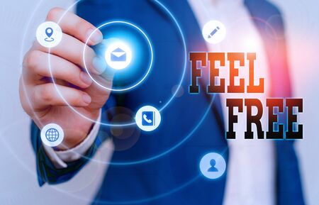 Text sign showing Feel Free. Business photo text have no hesitation or shyness often used as an invitation Stock Photo