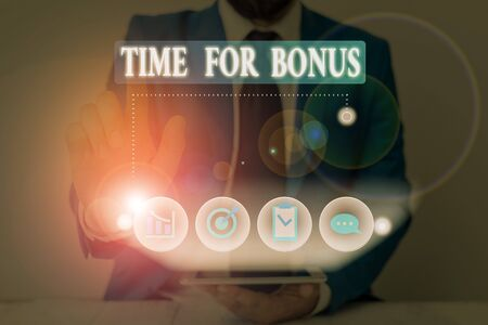 Conceptual hand writing showing Time For Bonus. Concept meaning a sum of money added to a demonstrating s is wages as a reward
