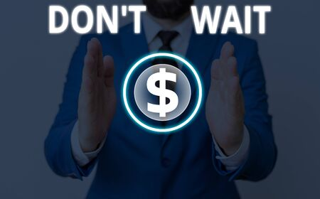 Writing note showing Don T Wait. Business concept for Take action now and do something for a purpose Act quickly Stock Photo - 134516176
