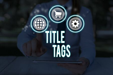 Word writing text Title Tags. Business photo showcasing the HTML element that specifies the title of a web page Stock Photo