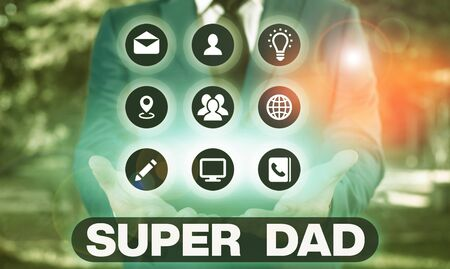 Word writing text Super Dad. Business photo showcasing Children idol and super hero an inspiration to look upon to