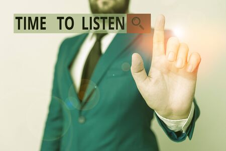 Text sign showing Time To Listen. Business photo text Give attention to someone or something in order to hear Businessman with pointing finger in front of him