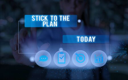 Text sign showing Stick To The Plan. Business photo showcasing To adhere to some plan and not deviate from it Follow