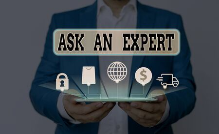 Word writing text Ask An Expert. Business photo showcasing Superior Reliable Ace Virtuoso Curapp storeity Authority Geek