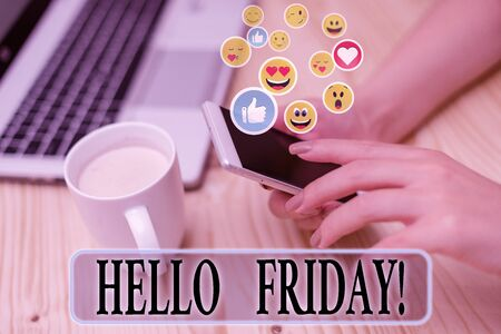 Writing note showing Hello Friday. Business concept for you say this for wishing and hoping another good lovely week