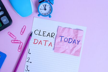 Text sign showing Clear Data. Business photo showcasing act of removing unwanted data or information in a storage disk Calculator clips clock clipboard mouse sheet note pencil color background