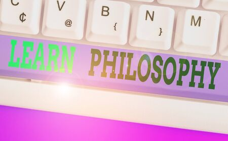 Word writing text Learn Philosophy. Business photo showcasing learn to develop sound methods of research and analysis