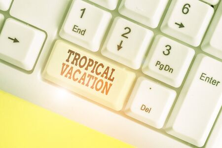 Handwriting text Tropical Vacation. Conceptual photo taking a holiday in countries either side of the equator