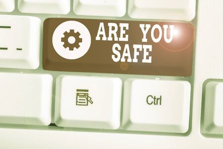Text sign showing Are You Safe. Business photo showcasing Free from danger Not anticipating any Harm Hurt physically