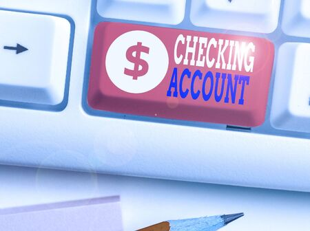 Handwriting text writing Checking Account. Conceptual photo bank account that allows you easy access to your money