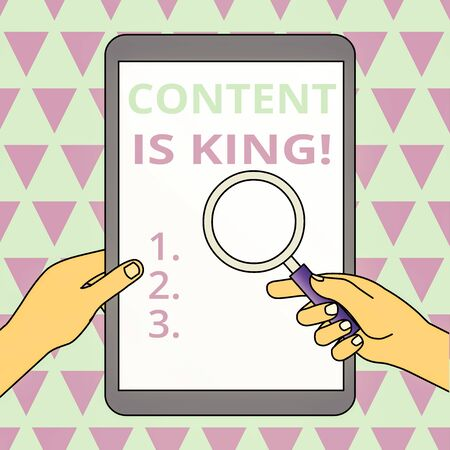Conceptual hand writing showing Content Is King. Concept meaning marketing focused growing visibility non paid search results Hands Holding Magnifying Glass Against Switched Off Tablet