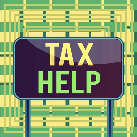 Text sign showing Tax Help. Business photo showcasing Assistance from the compulsory contribution to the state revenue Board ground metallic pole empty panel plank colorful backgound attached