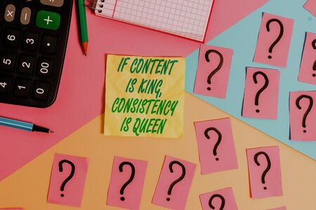 Text sign showing If Content Is King Consistency Is Queen. Business photo text Marketing strategies Persuasion Mathematics stuff and writing equipment above pastel colours background Фото со стока