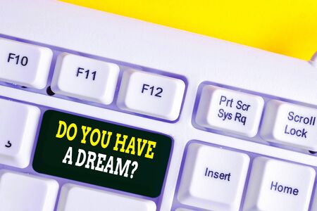 Word writing text Do You Have A Dream Question. Business photo showcasing asking someone about life goals Achievements White pc keyboard with empty note paper above white background key copy space Stock fotó