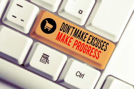 Text sign showing Don T Make Excuses Make Progress. Business photo showcasing Keep moving stop blaming others White pc keyboard with empty note paper above white background key copy space Stockfoto - 134800078