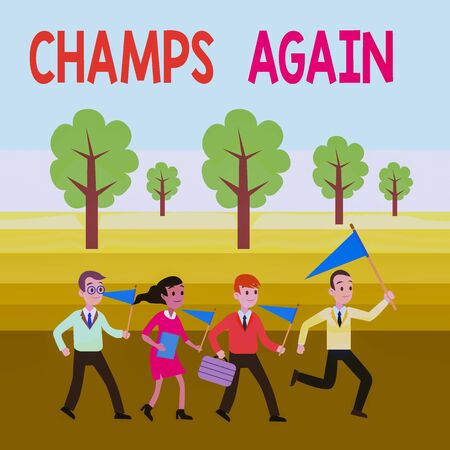 Word writing text Champs Again. Business photo showcasing refers to winner or someone who excels and enjoys victories People Crowd Flags Pennants Headed by Leader Running Demonstration Meeting