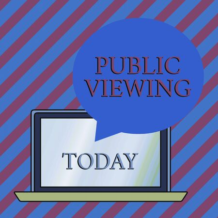 Conceptual hand writing showing Public Viewing. Concept meaning Able to be seen or known by everyone Open to general view Round Shape Speech Bubble Floating Over Laptop Backdrop Banque d'images - 134730028