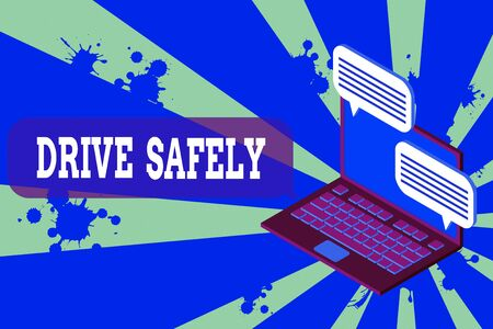 Writing note showing Drive Safely. Business concept for you should follow the rules of the road and abide laws Laptop receiving sending information internet wireless