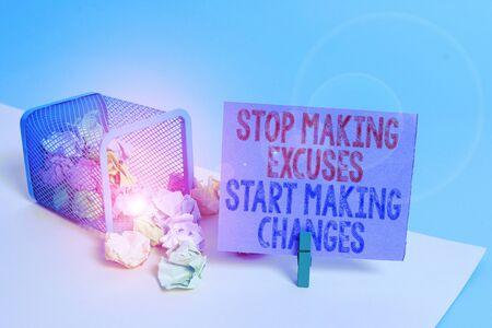 Word writing text Stop Making Excuses Start Making Changes. Business photo showcasing Do not give an excuse Act instead Trash bin crumpled paper clothespin empty reminder office supplies tipped Stockfoto