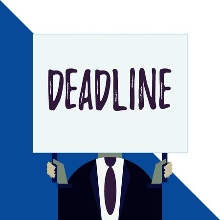 Conceptual hand writing showing Deadline. Concept meaning Period of time by which something must be finished or accomplished Man chest dressed dark suit tie face holding big rectangle 写真素材