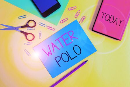 Handwriting text writing Water Polo. Conceptual photo competitive team sport played in the water between two teams Paper sheets pencil clips smartphone scissors notebook colored background