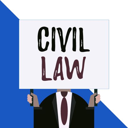 Conceptual hand writing showing Civil Law. Concept meaning Law concerned with private relations between members of community Man chest dressed dark suit tie face holding big rectangle