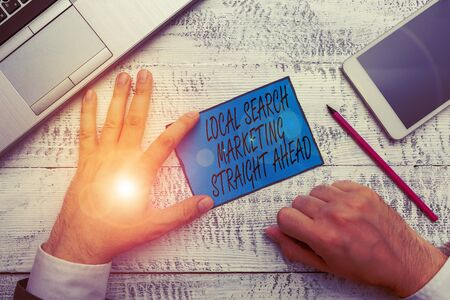 Conceptual hand writing showing Local Search Marketing Straight Ahead. Concept meaning answering to someone about destination