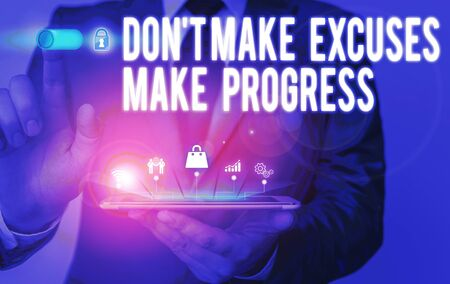 Text sign showing Don T Make Excuses Make Progress. Business photo text Keep moving stop blaming others Male human wear formal work suit presenting presentation using smart device Stockfoto