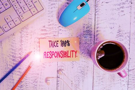 Conceptual hand writing showing Take 100 Percent Responsibility. Concept meaning be fully accountable for your Actions and Thoughts Technological devices colored reminder paper office supplies