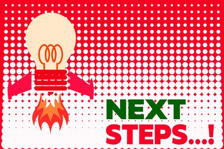 Text sign showing Next Steps. Business photo showcasing something you do after you have finished doing first one Top view launching bulb rocket fire base. Starting new project. Fuel idea
