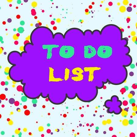 Text sign showing To Do List. Business photo text A structure that usualy made in paper contining task of yours Asymmetrical uneven shaped format pattern object outline multicolour design