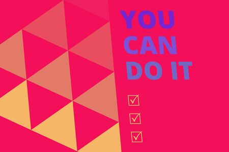 Writing note showing You Can Do It. Business concept for Bring it On Believing to oneself Give a try Take the chance Geometric Background. Triangles Pattern for Business Presentations. Web Stock Photo