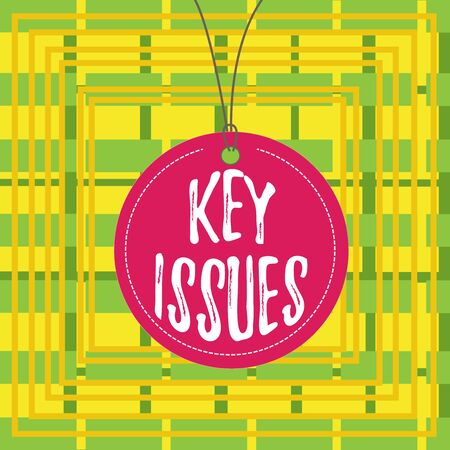 Text sign showing Key Issues. Business photo showcasing vital or unsettled matter that showing are arguing about Badge circle label string rounded empty tag colorful background small shape