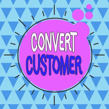 Text sign showing Convert Customer. Business photo showcasing the percentage of visitors who take the desired action Asymmetrical uneven shaped format pattern object outline multicolour design Stock Photo