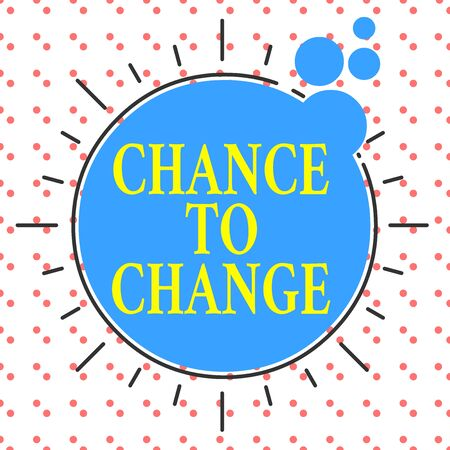 Word writing text Chance To Change. Business photo showcasing The opportunity for transformation New Business Ideas Asymmetrical uneven shaped format pattern object outline multicolour design