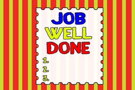 Conceptual hand writing showing Job Well Done. Concept meaning Well Performed You did it Cheers Approval Par Accomplished Abstract background multicolor intersecting striped pattern