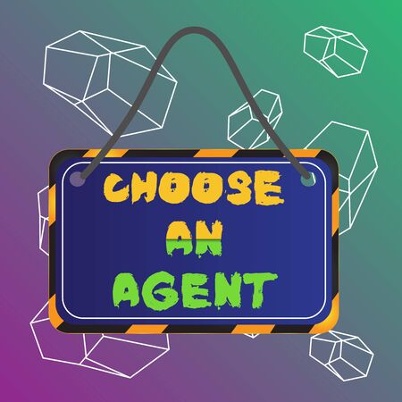 Word writing text Choose An Agent. Business photo showcasing Choose someone who chooses decisions on behalf of you Board attached string color black yellow frame empty blank rectangle shape