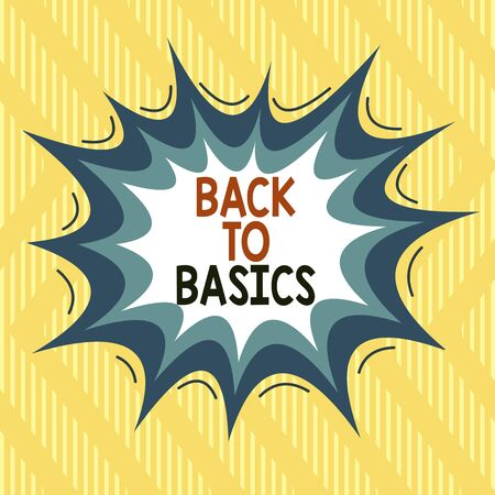 Text sign showing Back To Basics. Business photo showcasing Return simple things Fundamental Essential Primary basis Asymmetrical uneven shaped format pattern object outline multicolour design