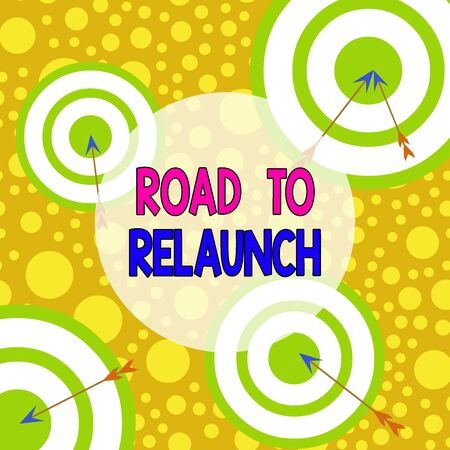 Text sign showing Road To Relaunch. Business photo text In the way to launch again Fresh new start Beginning Arrow and round target inside asymmetrical shaped object multicolour design