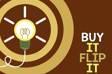 Conceptual hand writing showing Buy It Flip It. Concept meaning Buy something fix them up then sell them for more profit Idea light bulb Successful turning idea invention Startup