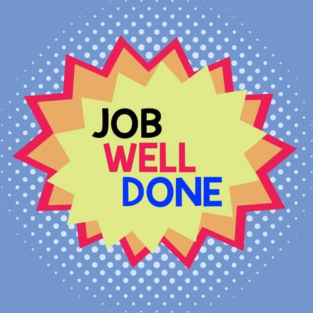 Word writing text Job Well Done. Business photo showcasing Well Performed You did it Cheers Approval Par Accomplished Asymmetrical uneven shaped format pattern object outline multicolour design