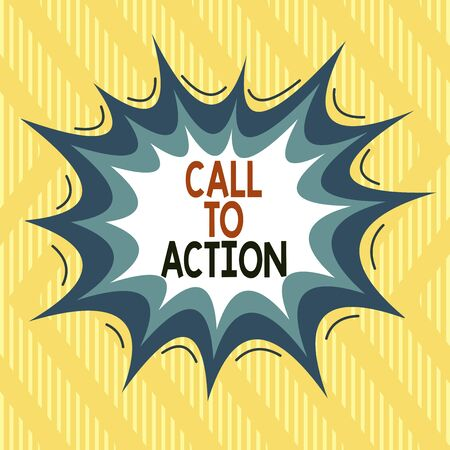 Text sign showing Call To Action. Business photo showcasing Encourage Decision Move to advance Successful strategy Asymmetrical uneven shaped format pattern object outline multicolour design