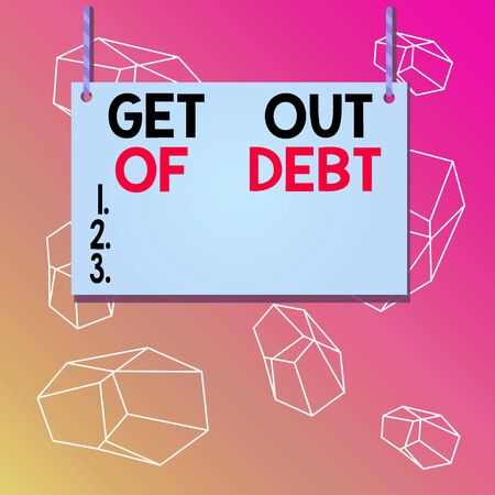 Word writing text Get Out Of Debt. Business photo showcasing No prospect of being paid any more and free from debt Wooden board wood rectangle shape empty frame fixed colorful striped string