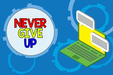 Conceptual hand writing showing Never Give Up. Concept meaning Keep trying until you succeed follow your dreams goals Laptop receiving sending information internet wireless