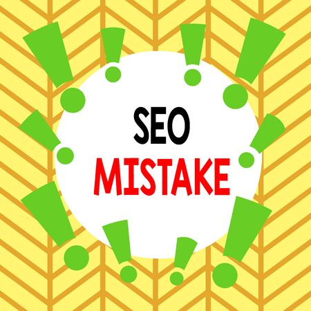 Conceptual hand writing showing Seo Mistake. Concept meaning action or judgment that is misguided or wrong in search engine Asymmetrical uneven shaped pattern object multicolour design