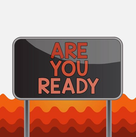 Conceptual hand writing showing Are You Ready. Concept meaning Alertness Preparedness Urgency Game Start Hurry Wide awake Metallic pole empty panel plank colorful backgound attached