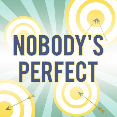Writing note showing Nobody S Is Perfect. Business concept for used to say that everyone makes mistakes or fault Arrow and round target asymmetrical shape multicolour design Foto de archivo