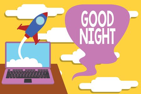 Handwriting text Good Night. Conceptual photo expressing good wishes on parting at night or before going to bed Successful rocket launching clouds out laptop background. Startup growing