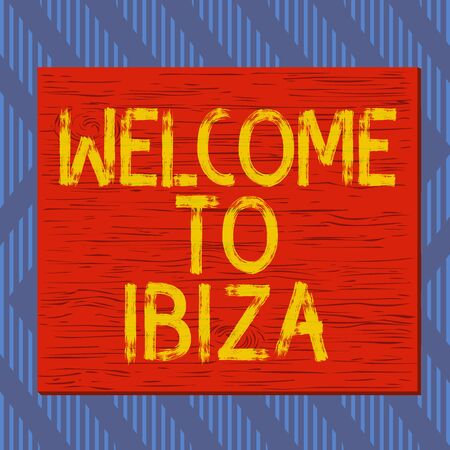 Text sign showing Welcome To Ibiza. Business photo text Warm greetings from one of Balearic Islands of Spain Square rectangle unreal cartoon wood wooden nailed stuck on coloured wall 版權商用圖片
