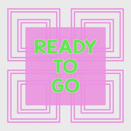 Conceptual hand writing showing Ready To Go. Concept meaning Are you prepared for the future travel trip mission start Repetition of Geometrical Shape Four Squares on White Isolated Reklamní fotografie